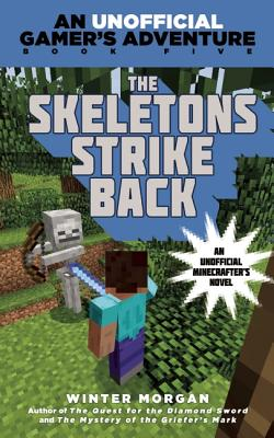 Image for The Skeletons Strike Back: An Unofficial Gamer's Adventure, Book Five