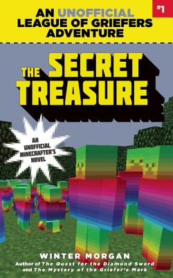 Image for The Secret Treasure: An Unofficial League of Griefers Adventure, #1 (League of Griefers Series)
