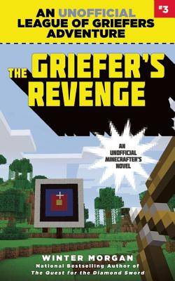 Image for The Griefer's Revenge: An Unofficial League of Griefers Adventure, #3 (3) (League of Griefers Series)