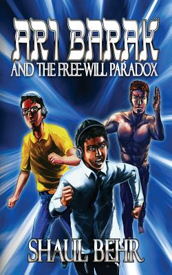 Image for Ari  Barak and the Free-Will Paradox