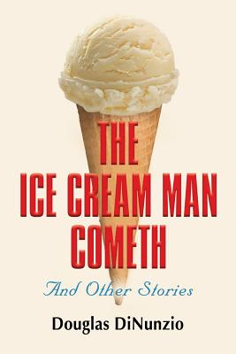Image for ICE CREAM MAN COMETH AND OTHER STORIES, THE