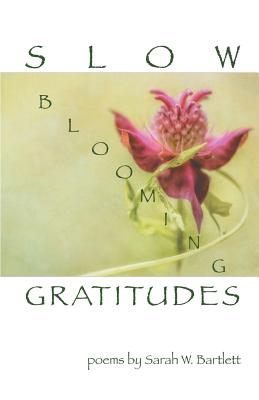 Image for Slow Blooming Gratitudes (New Women's Voices Series)