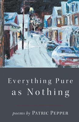 Everything Pure as Nothing, Pepper, Patric