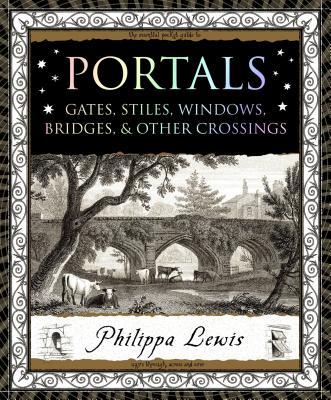 Image for Portals: Gates, Stiles, Windows, Bridges & Other Crossings (Wooden Books)