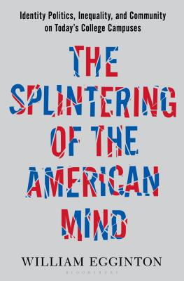 Image for Splintering of the American Mind: Identity Politics, Inequality, and Community o