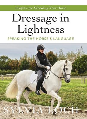 Image for Dressage in Lightness: Speaking the Horse's Language