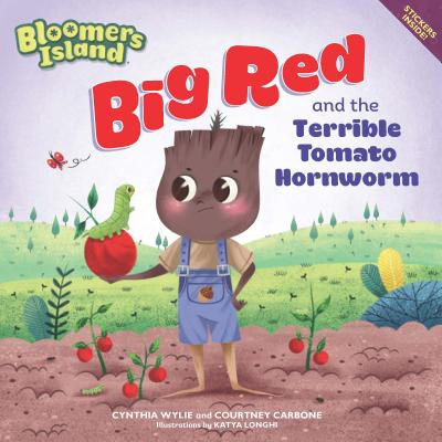 BIG RED AND THE TERRIBLE TOMATO HORNWORMS: BLOOMERS ISLAND GARDEN OF STORIES #3, CARBONE, COURTNEY