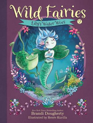 WILD FAIRIES: LILY'S WATER WOES (NO 2)