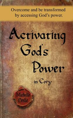 Image for Activating God's Power in Cory (Masculine Version): Overcome and be transformed by accessing God's power