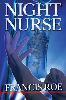 Night Nurse, Roe, Francis