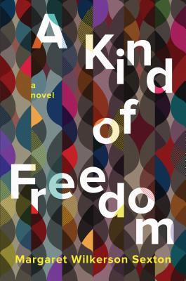 KIND OF FREEDOM, SEXTON, MARGARET WILKERSON