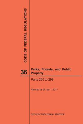 Image for Code of Federal Regulations Title 36, Parks, Forests and Public Property, Parts 200-299, 2017