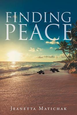 Finding Peace, Matichak, Jeanetta