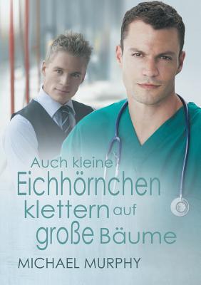 Auch Kleine Eichh�rnchen Klettern Auf Gro�e B�ume (Hohenfluge) (German Edition), Murphy Frcp Edin Frcpath, Michael