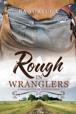 Image for ROUGH IN WRANGLERS A COLLECTION OF COWBOY LOVE