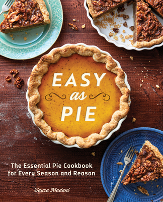 Image for Easy as Pie: The Essential Pie Cookbook for Every Season and Reason
