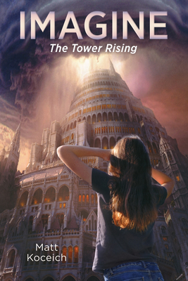 Image for Imagine... The Tower Rising (Imagine...Series)