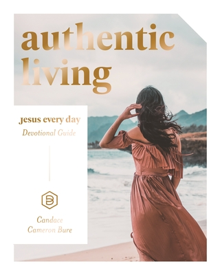 Image for Authentic Living: Jesus Every Day Devotional Guide