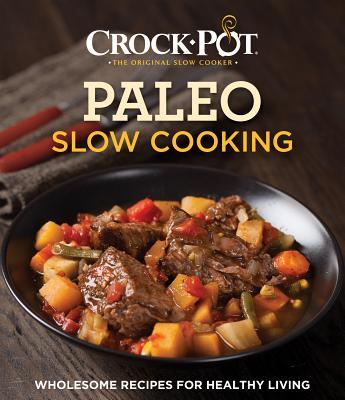 Image for Crock-Pot Paleo Slow Cooking