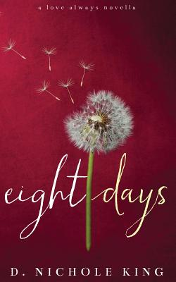 Image for Eight Days (Love Always Series)