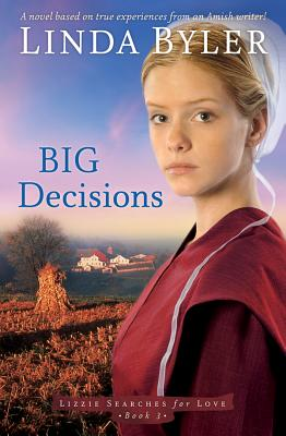 Image for Big Decisions: A Novel Based On True Experiences From An Amish Writer! (Lizzie Searches for Love)