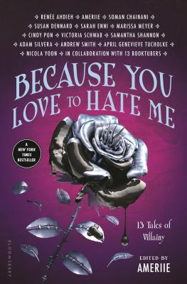 Image for Because You Love to Hate Me: 13 Tales of Villainy