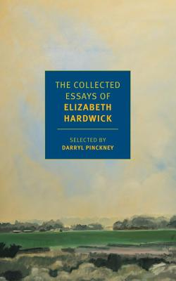 Image for The Collected Essays of Elizabeth Hardwick (New York Review Books Classics)