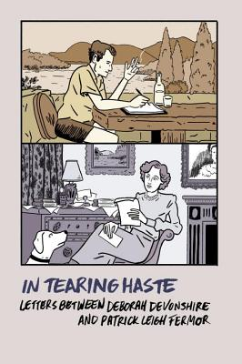 Image for In Tearing Haste: Letters between Deborah Devonshire and Patrick Leigh Fermor