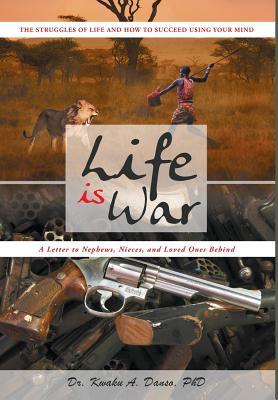 Life Is War, Danso, Kwaku A