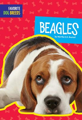 Beagles (Favorite Dog Breeds), Rustad, Martha E.H.