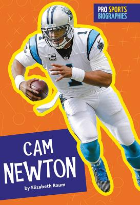 Image for CAM NEWTON (PRO SPORTS BIOGRAPHIES)