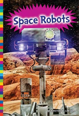 Image for Space Robots (Robotics in Our World)