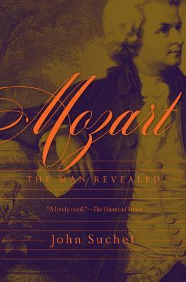 Mozart: The Man Revealed, John Suchet