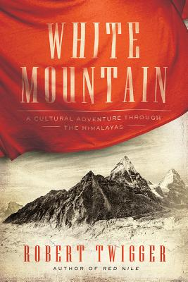 Image for White Mountain: A Cultural Adventure Through the Himalayas