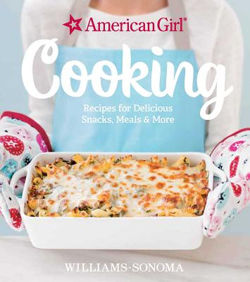 Image for American Girl Cooking: Recipes for Delicious Snacks, Meals & More