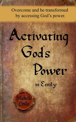 Image for Activating God's Power in Emily: Overcome and be transformed by accessing God's power.