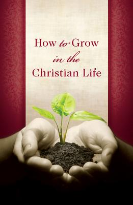 Image for How to Grow in the Christian Life (Pack of 25) (Proclaiming the Gospel)