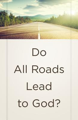 Image for Do All Roads Lead to God? (ATS) (Pack of 25)