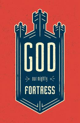 Image for God, Our Mighty Fortress (Pack of 25)
