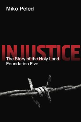 Image for Injustice: The Story of the Holy Land Foundation Five