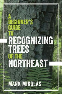 Image for A Beginner's Guide to Recognizing Trees of the Northeast