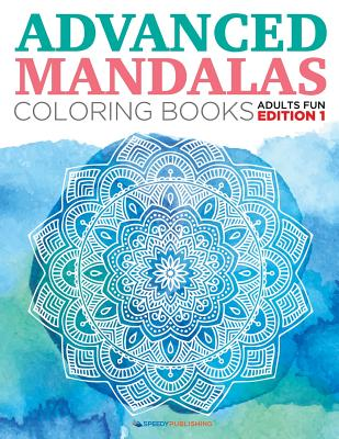 Advanced Mandalas Coloring Books   Adults Fun Edition 1, Publishing LLC, Speedy