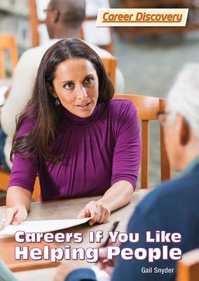 Careers If You Like Helping People (Career Discovery), Snyder, Gail
