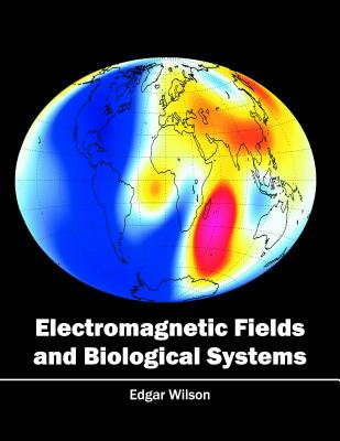 Electromagnetic Fields and Biological Systems