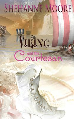 The Viking and the Courtesan, Moore, Shehanne