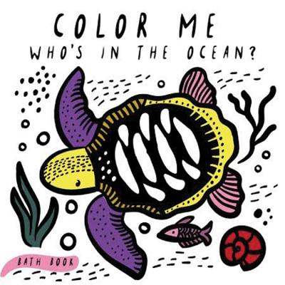 Image for COLOR ME: WHO'S IN THE OCEAN?: BABY'S FIRST BATH BOOK