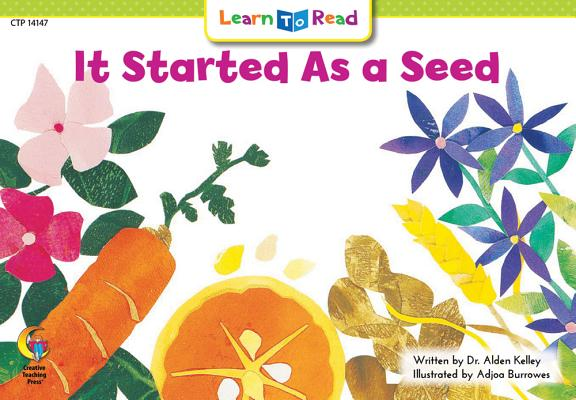 It Started As a Seed (Learn to Read), Dr Kelley, Alden