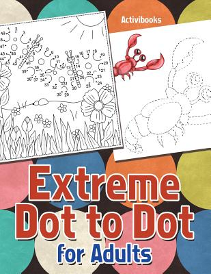 Image for Extreme Dot to Dot for Adults