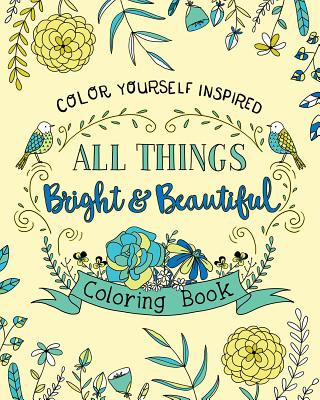 Image for All Things Bright and Beautiful Coloring Book (Color Yourself Inspired)