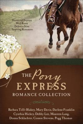 Image for The Pony Express Romance Collection: Historic Express Mail Route Delivers Nine Inspiring Romances
